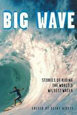 NEW Big Wave: Stories of Riding the World's Wildest Water (Adrenaline)
