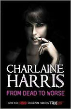 From Dead to Worse: A True Blood Novel: 8 (Sookie Stackhouse series), New, Harri