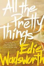 All the Pretty Things: The Story of a Southern Girl Who Went through Fire to Fin