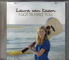 Laura Van Kaam-I Gotta Have You Promo cd single