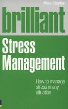 Brilliant Stress Management : How to Manage Stress in Any Situation by Mike...