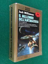 Jack WILLIAMSON - IL MILLENNIO DELL'ANTIMATERIA 1° Ed. Nord Cosmo 115 (1991)