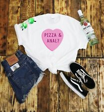 Pizza And Anal T Shirt Hipster Womans Gift Festival Cute BDSM Sexy Bondage Hot