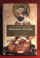 Art and Material Culture of Iranian Shi'ism  Iconography & Devotion Iran Islam