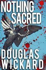 FBI Agent Dan Hammer: Nothing Sacred by Douglas Wickard (2014, Paperback,...