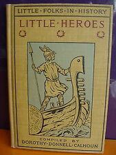 Little Folks in History, Little Heroes, Book III, Dorothy D. Calhoun, HB 1921