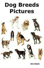 Dog Breeds Pictures: Over 100 Breeds Including Chihuahua, Pug, Bulldog, German S