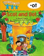 Word Family Tales -Ot: Scot and Dot, Higgins, Maxwell, Good Book
