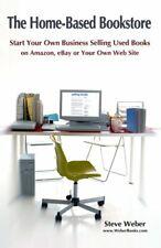 The Home-Based Bookstore: Start Your Own Busine, Weber, Steven,,