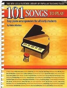 101 SONGS TO PLAY - Easy Piano by Debra Wanless - Leila Fletcher Library
