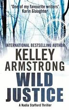Armstrong, Kelley, Wild Justice: Number 3 in series (Nadia Stafford), Very Good