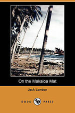 NEW On the Makaloa Mat (Dodo Press) by Jack London