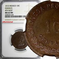 Mexico-Revolutionary OAXACA 1915 10 Centavos NGC MS62 BN 4th BUST Provisional