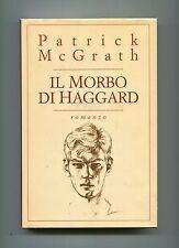 Patrick McGrath # IL MORBO DI HAGGARD # Mondolibri 1999 Romanzo Libro