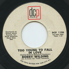 Hear- Rare Teen 45 - Bobby Wilding - Too Young To Fall In Love - DCP # 1106 - M-