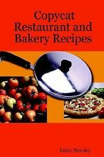 Copycat Restaurant and Bakery Recipes by Pattie Hensley (2007, Paperback)