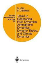 Topics in Geophysical Fluid Dynamics: Atmospheric Dynamics, Dynamo Theory, and C