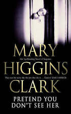 Pretend You Don't See Her, Mary Higgins Clark (Paperback) New Book
