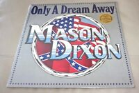 Mason Dixon : Only a Dream Away Sealed LP (w/ Gettin' Over You)