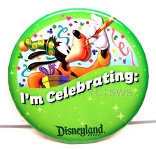 Disneyland Button - Lot of 4 Goofy Buttons ~ I'm Celebrating ~ Limited Edition