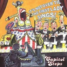 It's Not Over 'Til the First Lady Sings! by Capitol Steps (CD cracked case b127