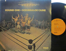 Scrubbaloe Caine - Round One  (Paul Dean, pre-Loverboy; Jim Kale of Guess Who)