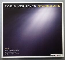 ROBIN VERHEYEN STARBOUND 2009 PIROUET RECORDS JAZZ CD COLLECTORS EDITION NEU