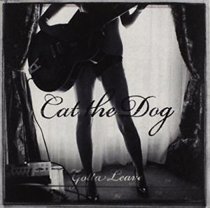 Cat The Dog-Gotta Leave (US IMPORT) CD NEW