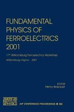 AIP Conference Proceedings: Fundamental Physics of Ferroelectrics 2001 : 11th...