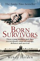 Born Survivors by Holden, Wendy Book The Fast Free Shipping