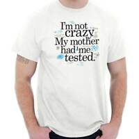 Sheldon Not Crazy Mother Had Me Tested Cooper Short Sleeve T-Shirt Tees Tshirts