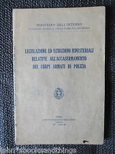 1931 ISTRUZIONI MINISTERIALI ALL' ACCASERMAMENTO CORPI ARMATI DI POLIZIA REGNO