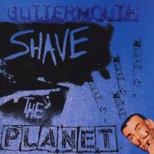 GUTTERMOUTH - SHAVE THE PLANET  CD NEW+