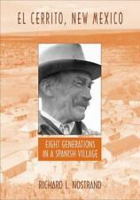 El Cerrito, New Mexico : Eight Generations in a Spanish Village by Richard L....