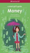 A Smart Girl's Guide: Money (Revised): How to Make It, Save It, and Spend It (Sm