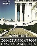 Communication Law In America by Paul Siegel (Second 2nd Edition)