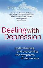 Dealing with Depression: Understanding and Overc, Dr. Caroline Shreeve, New