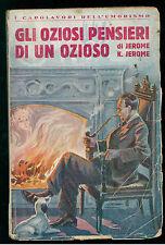 JEROME K. JEROME GLI OZIOSI PENSIERI DI UN OZIOSO SONZOGNO 1929 UMORISMO