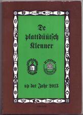 Plattdüütsch Klenner /   Plattdeutscher Kalender  2013  Oldenburg