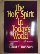 The Holy Spirit in Today's World by Hubbard, David W Pub Group