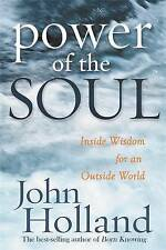NEW Power of the Soul: Inside Wisdom for an Outside World by John Holland