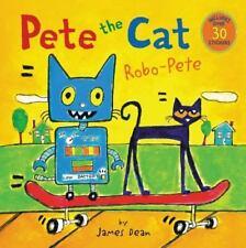 PETE THE CAT Robo-Pete (Brand New Paperback) James Dean