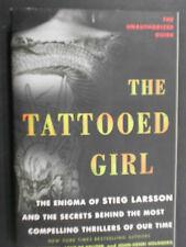 The Tattooed Girl: The Enigma of Stieg Larsson by Dan Burstein, Arne De Keijzer.