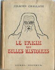 RARE EO + BELLE DÉDICACE + FÉLICIEN CHALLAYE : LE FAKIR AUX BELLES HISTOIRES
