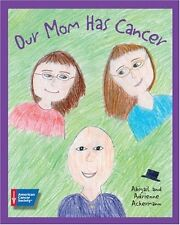 Our Mom Has Cancer