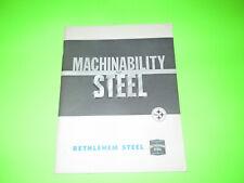 Vintage Bethlehem Steel Machinability Of Steel Book Booklet Brochure