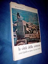 La citta della contesa SANT'ELPIDIO A MARE la sua storia / Giovanni Martinelli