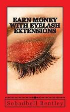 Earn Money with Eyelash Extensions : Earn $4000-$7000 a Month with Eyelash...
