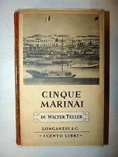 Cento Libri Longanesi - W. Teller: Cinque Marinai 1963 navigazione navi mare