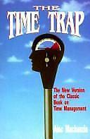 The Time Trap : The New Version of the 20-Year Classic on Time Management by Al…